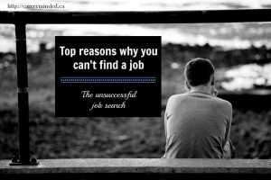 Top reasons why you can't find a job by Careerminded.ca